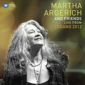 Martha Argerich and Friends Live from the Lugano Festival 2012 von Martha Argerich