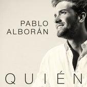 Quién by Pablo Alborán