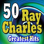 50 Ray Charles Greatest Hits von Ray Charles