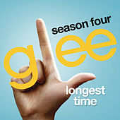 Longest Time (Glee Cast  Version) by Glee Cast