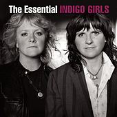 The Essential Indigo Girls von Indigo Girls
