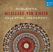 Hildegard von Bingen - Celestial Hierarchy de Sequentia