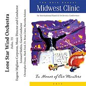 2012 Midwest Clinic: Lone Star Wind Orchestra von Various Artists