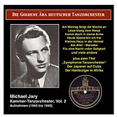 The Golden Era of the German Dance Orchestra: Michael Jary Chamber Dance Orchestra, Vol. 2 (1940-1943) de Various Artists