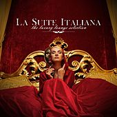 La Suite Italiana the Luxury Lounge Selection by Various Artists