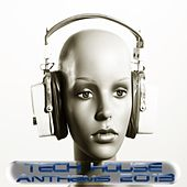 Tech House Anthems 2013 (Minimal and Progressive Techno Clubbers) by Various Artists