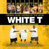 White T (Original Music Soundtrack Inspired By The Movie) de Various Artists