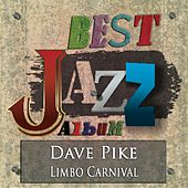 Limbo Carnival (Best Jazz Album - Remastered) by Dave Pike