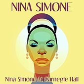 Nina Simone At Carnegie Hall von Nina Simone