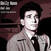 Cool Jazz (Original Songs Remastered) by Shelly Manne