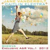 Jane Vanderbilt + Caitlin Electra Sheeva Exclusive A&R, Vol. 1 by Various Artists