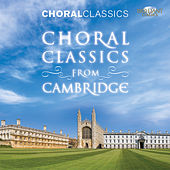 Choral Classics: Choral Classics from Cambridge von Various Artists