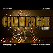 Champagne (feat. Perelini) by Rayne Storm