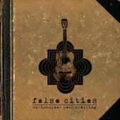 False Cities de Christopher Paul Stelling