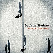 Walking Shadows von Joshua Redman