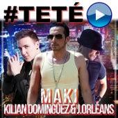 #Teté (feat. J. Orleans & Kilian Domínguez) de Maki