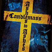 Ashes To Ashes by Candlemass