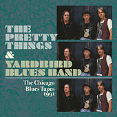 The Chicago Blues Tapes 1991 by The Pretty Things