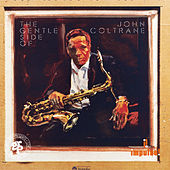 The Gentle Side Of John Coltrane by John Coltrane