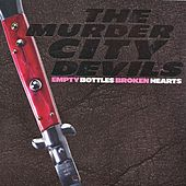 Empty Bottles, Broken Hearts by The Murder City Devils