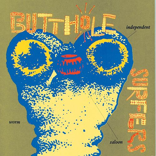 Independent Worm Saloon by Butthole Surfers