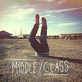 Middle Class by Middle Class