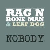 Nobody by Rag'n'Bone Man