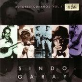 Autores Cubanos - Sindo Garay (Vol. 1) by Various Artists
