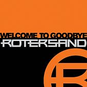 Welcome To Goodbye de Rotersand