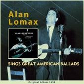 Alan Lomax Sings Great American Ballads (Original Album 1958) by Alan Lomax