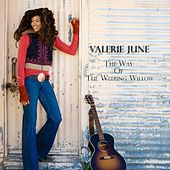 The Way of the Weeping Willow by Valerie June