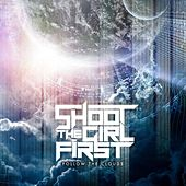Follow the Clouds by Shoot the Girl First