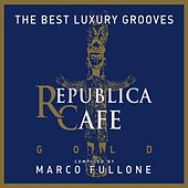Republica Cafe Gold (Compiled by Marco Fullone) von Various Artists