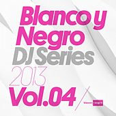 Blanco y Negro DJ Series 2013, Vol. 4 de Various Artists