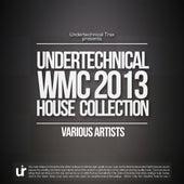 Undertechnical WMC 2013 House Music Collection - EP de Various Artists