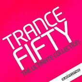 Trance 50 - The Ultimate Collection - EP de Various Artists