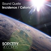 Incidence / Caloric - Single by Sound Quelle