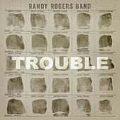 Trouble de The Randy Rogers Band