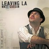 Leaving L.A. by Matt Cusson