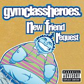 New Friend Request von Gym Class Heroes