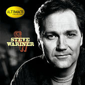 Ultimate Collection by Steve Wariner