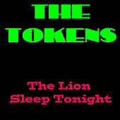The Tokens: The Lion Sleeps Tonight de The Tokens