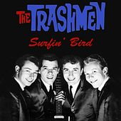 The Trashmen: Surfin' Bird by The Trashmen