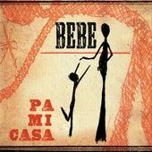 Pa Mi Casa by Bebe