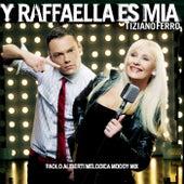 Y Raffaella Es Mia - Paolo Aliberti Melodica Moody Mix de Tiziano Ferro