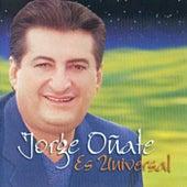 Jorge Oñate Es Universal de Jorge Oñate