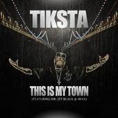 This Is My Town (Clean) [feat. Mr. Jet Black & 4rax] de Tiksta