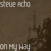 On My Way by Steve Acho