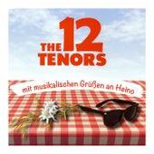 Mit musikalischen Grüßen an Heino von The 12 Tenors