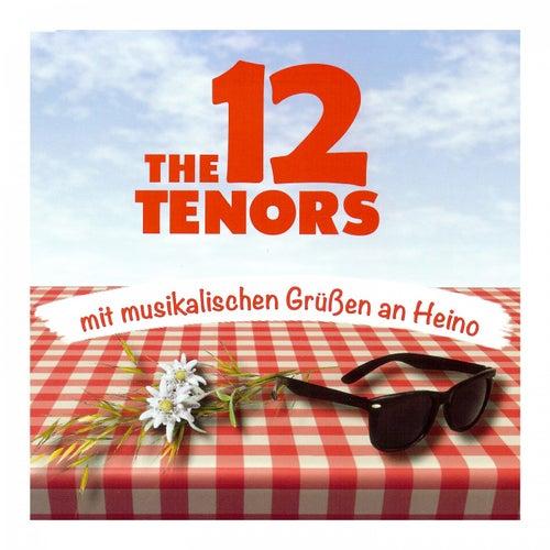 Mit musikalischen Grüßen an Heino by The 12 Tenors